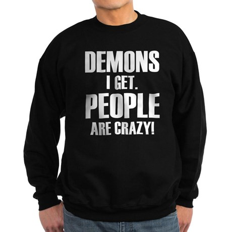 http://images.google.de/imgres?imgurl=http://i3.cpcache.com/product/1206962053/demons_i_get_people_are_crazy_sweatshirt_dark.jpg%3Fcolor%3DBlack%26height%3D460%26width%3D460%26qv%3D90&imgrefurl=http://www.cafepress.co.uk/%2Bdemons_i_get_people_are_crazy_sweatshirt_dark,1206962053&h=460&w=460&tbnid=N_013vnQ05kpaM:&tbnh=90&tbnw=90&docid=QCJeHqf4yp9yWM&usg=__l8cMm6OfrnR0LiRdvgQ2RGrxnPA=&sa=X&ved=0ahUKEwjOqMWAuvfJAhVCLg8KHad8Ad8Q9QEIITAA